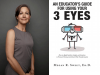 Megan R. Sweet author photo and An Educator's Guide for Using Your 3 Eyes cover image