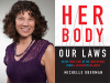 Michelle Oberman author photo and Her Body Our Laws cover image