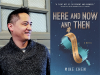 Mike Chen author photo and Here and Now and Then cover image