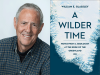 William E Glassley author photo and A Wilder Time cover image