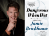 JAMIE BRICKHOUSE Performs From and Signs Dangerous When Wet